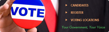 Vote - Candidates and Issues - Register - Voting Locations - Your Government, Your Voice